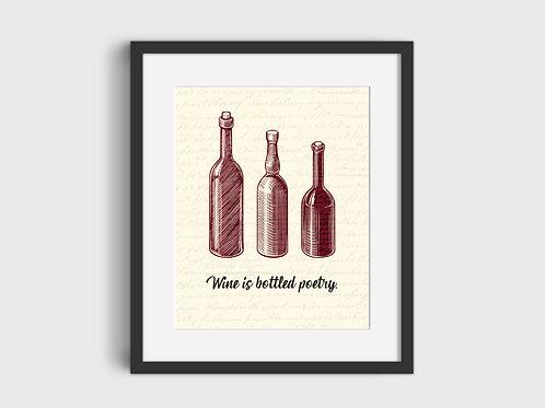 Wine Is Bottled Poetry Print