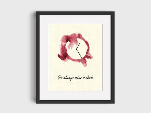 It's Always Wine O'Clock  Print