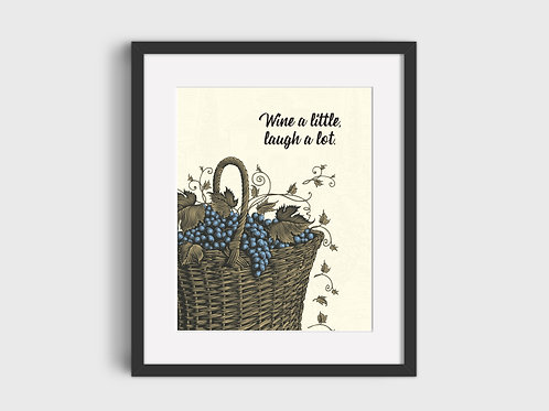 Wine A Little, Laugh A Lot Print