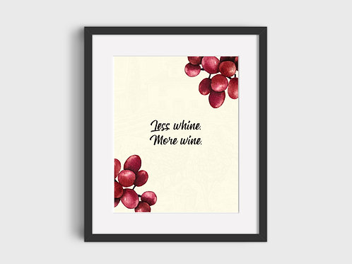 Less Whine More Wine  Print