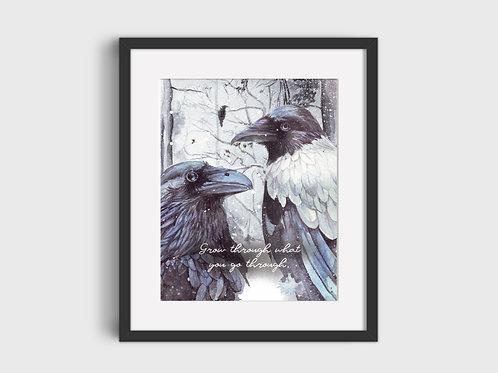 Grow through what you...  Raven Print
