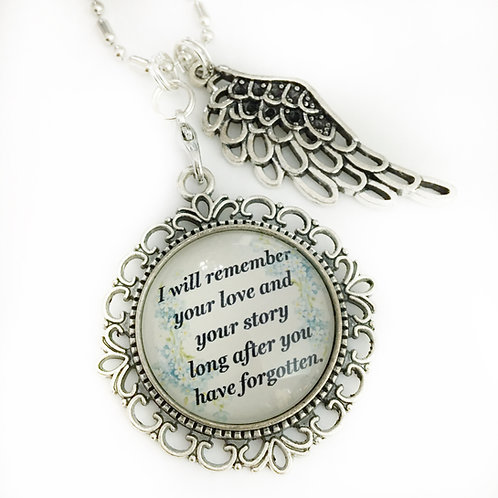 I Will Remember Long After You Have Forgotten Necklace