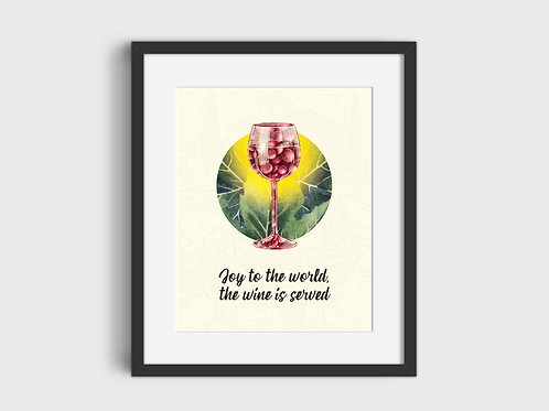 Joy To The World The Wine Is Served  Print