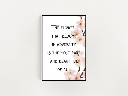 The Flower That Blooms In Adversity Print