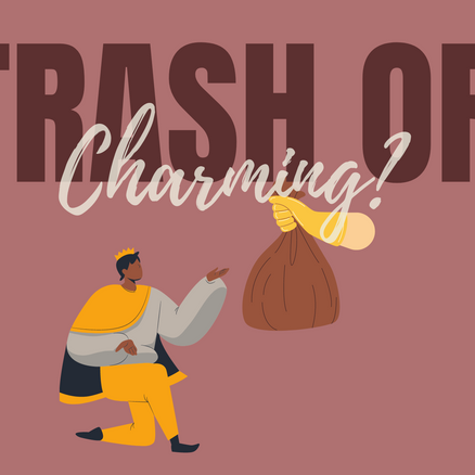 Trash or Charming? -  Men's Perspective of The Prince Charming Effect
