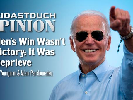 Op-Ed: Biden's Win Wasn't A Victory; It Was A Reprieve