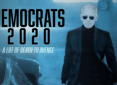 Op-Ed: Democrats 2020: We Have A Lot of Death To Avenge