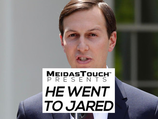 EXCLUSIVE NEW VIDEO: MeidasTouch Presents 'He Went To Jared'