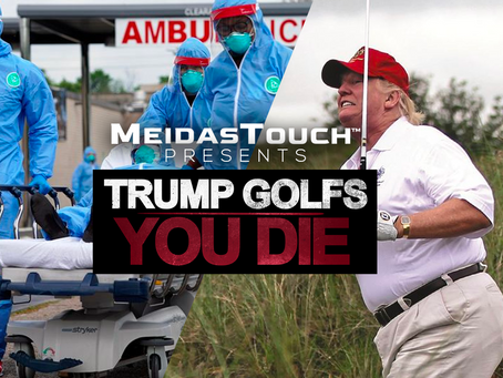 EXCLUSIVE NEW VIDEO: MeidasTouch Presents 'Trump Golfs, You Die'