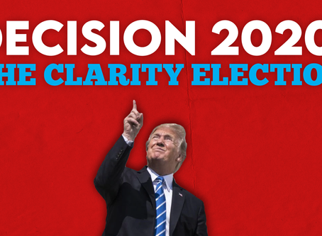 Op-Ed: Decision 2020: The Clarity Election