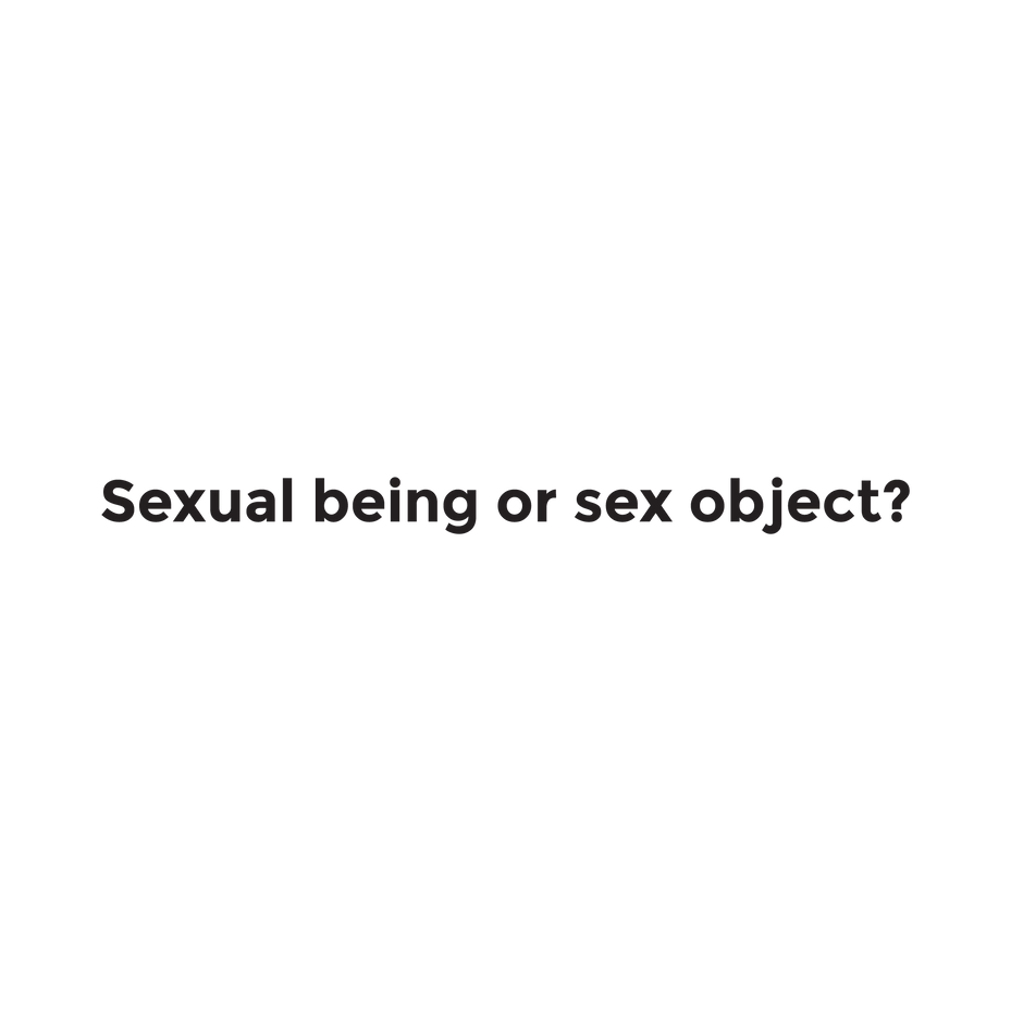 Sexual being or sex object?