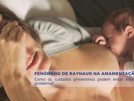 Fenômeno de Raynaud na amamentação: como os cuidados preventivos podem evitar esse problema?