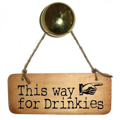"""This Way For Drinkies"" Rustic Wooden Sign"