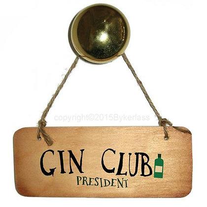 """""""Gin Club President"""""""