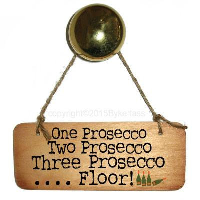 """One Prosecco....."" Rustic Sign"