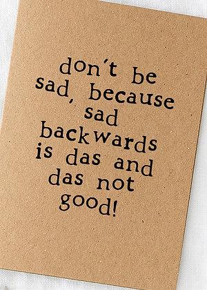 Don't be sad....