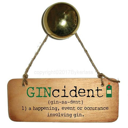 """""""Gincident"""" Rustic Sign"""