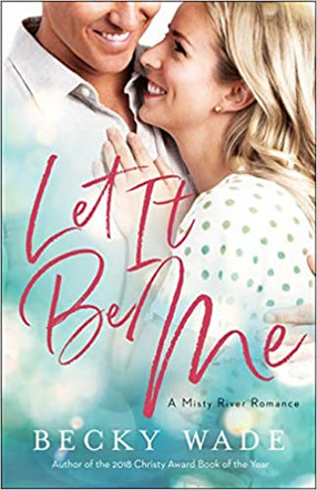Review: Let It Be Me by Becky Wade