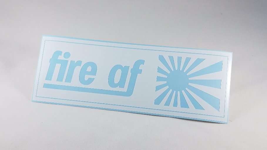 Fire AF - Die Cut Decal
