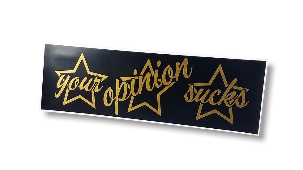 Your Opinion Sucks - Layered Slap Sticker