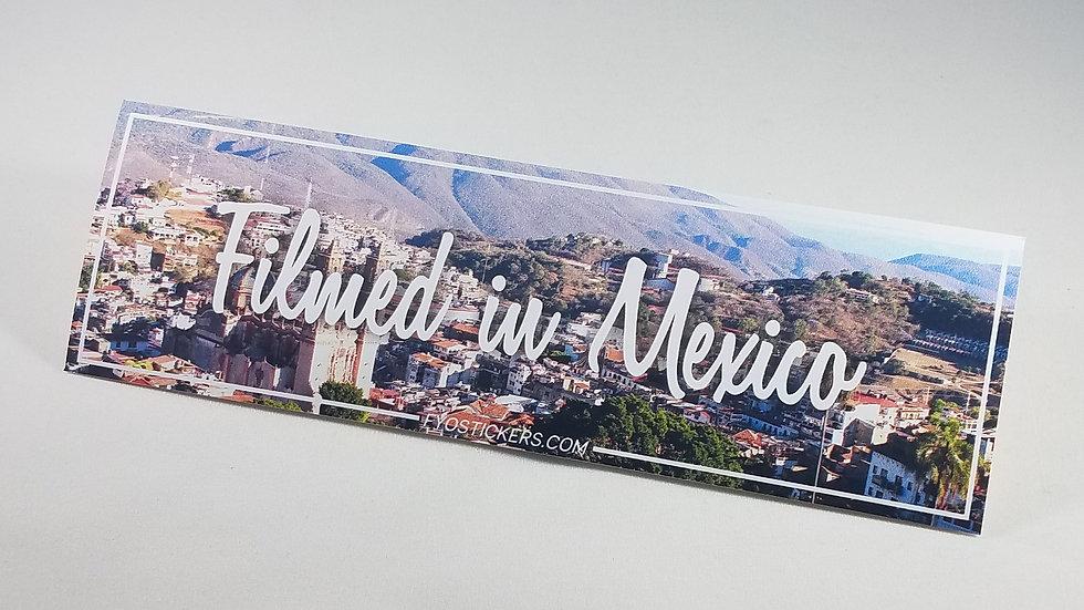 Filmed in Mexico