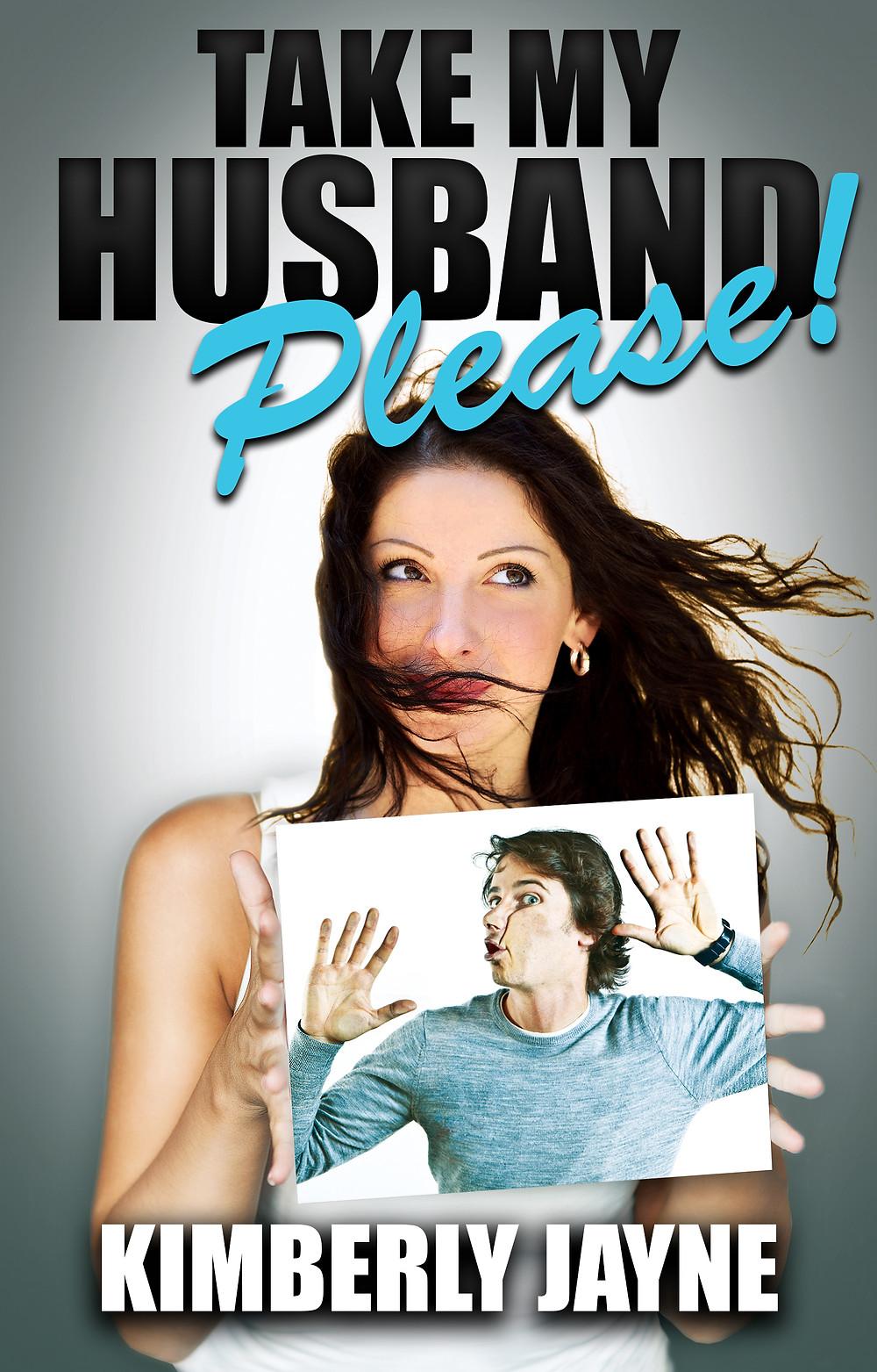 Take My Husband Please by Kimberly Jayne 1600x2500.jpg