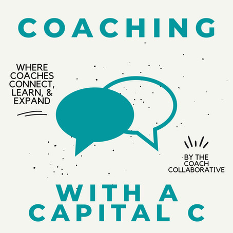 Introducing our podcast: Coaching with a Capital C