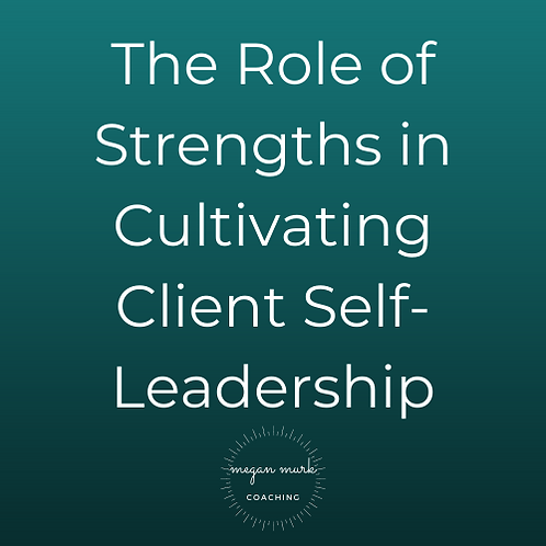 The Role of Client Strengths in Cultivating Self-Leadership