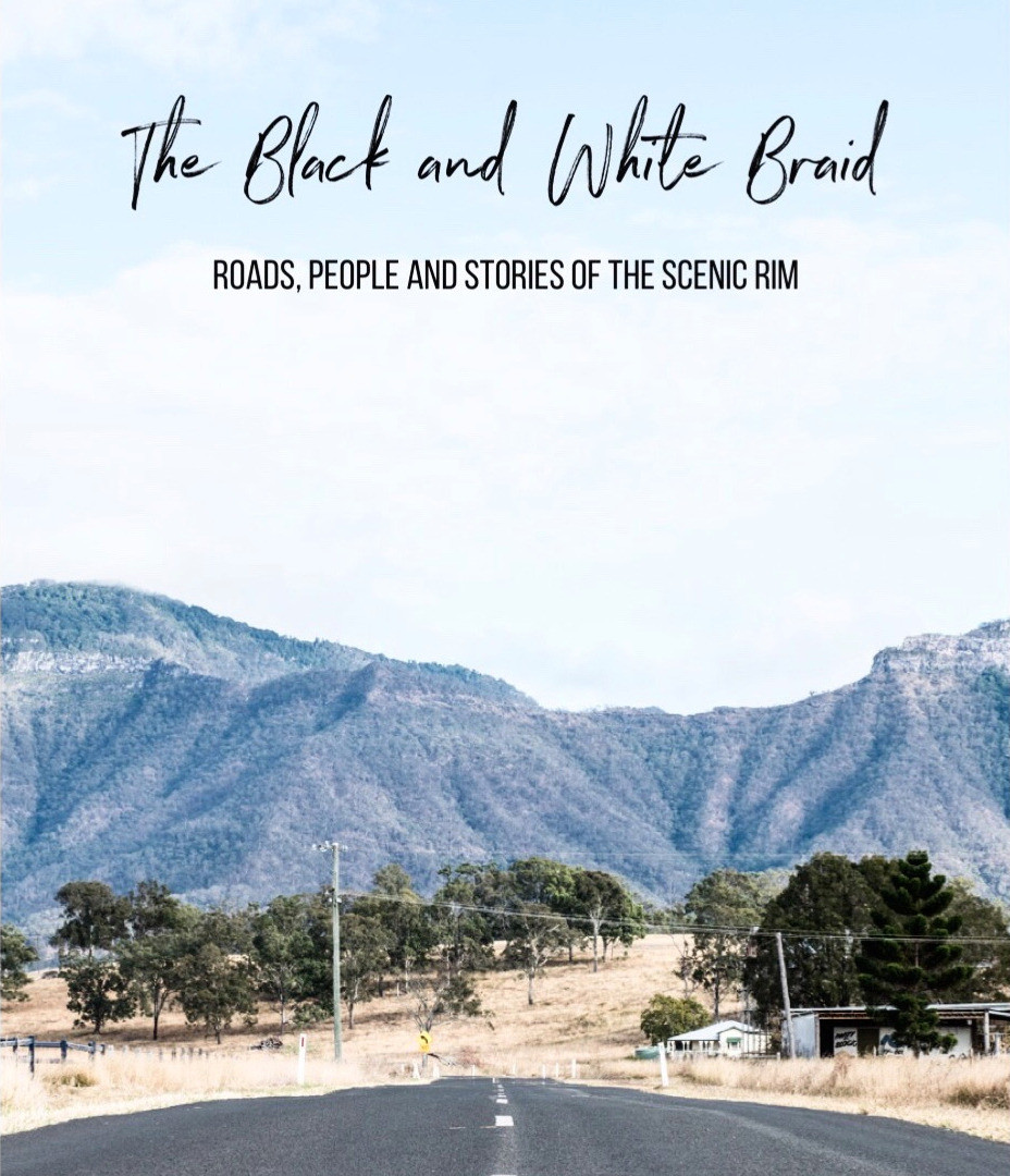 The Black & White Braid: Roads, People, and Stories of the Scenic Rim