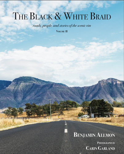 The Black & White Braid: Roads, People, and Stories of the Scenic Rim Vol II