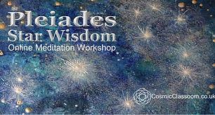 Pleiades Online Meditaiton Workshop. Cos