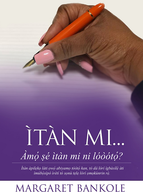 ÌTÀN MI...Àmọ́ ṣé ìtàn mi ni lóòótọ?́ (Yoruba Edition) Paperback