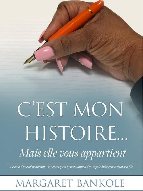C'EST MON HISTOIRE... Mais elle vous appartient (French Edition) Paperback