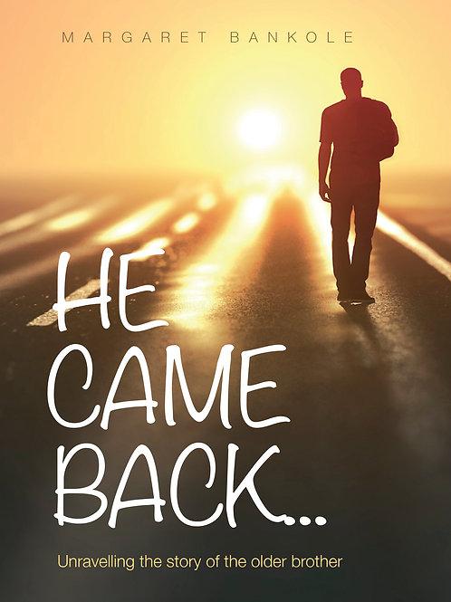 He Came Back (Paper back)