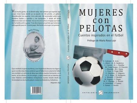 Mujeres con Pelotas. Antología de cuentos inspirados en el fútbol.