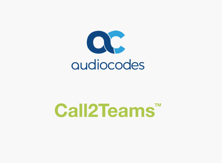 AudioCodes and Call2Teams™ Partner to Provide Microsoft Teams Calling