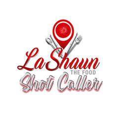 LASHAUN THE FOOD SHOT CALLER - OFFICIAL