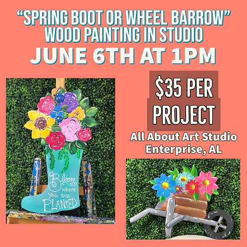 "June 6th @ 1pm ""Spring Boot & Wheel Barrow"" Wood Painting Lessons"
