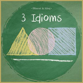 3 Idioms