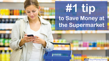 What is your #1 tip to save money at the Supermarket?