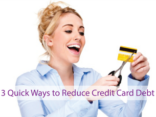 3 Quick Ways to Reduce your Credit Card Debt
