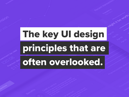 The key UI design principles that are often overlooked.