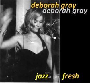 Jazz Fresh album - Deborah Gray Jazz