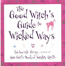 Good Witchs Guide to Wicked Ways