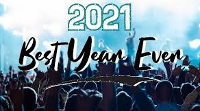 2021 Best Year Ever