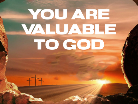 You Are Valuable to God!