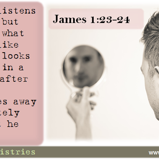 James 1:23-34, Hearers and Doers of the Word