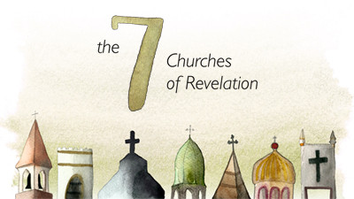 The 7 Churches of Revelation, Which One are You?