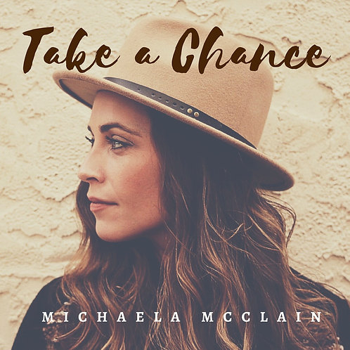 Michaela McClain, Take a Chance