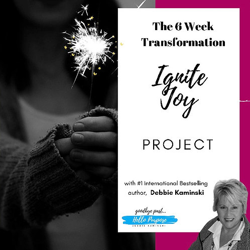 The 6 Week Ignite Joy Project Transformation